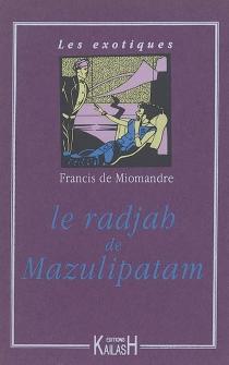 Le radjah de Mazulipatam - Francis deMiomandre