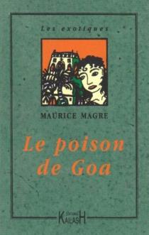 Le poison de Goa - MauriceMagre