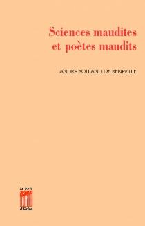 Sciences maudites et poètes maudits - AndréRolland de Renéville