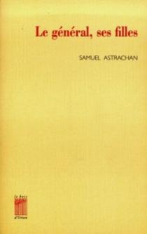 Le général, ses filles - SamuelAstrachan