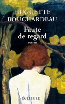 Faute de regard - HuguetteBouchardeau