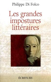 Les grandes impostures littéraires - PhilippeDi Folco