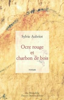 Ocre rouge et charbon de bois - SylvieAubriot