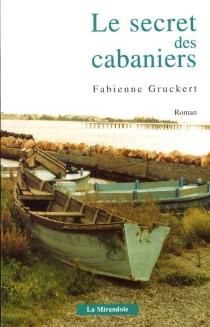 Le secret des cabaniers - FabienneGruckert