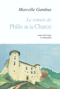 Le roman de la Charce - MarcelleGambus