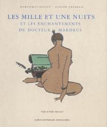 Les Mille et une nuits et les enchantements du docteur Mardrus - MarionChesnais