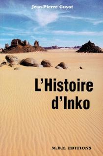 L'histoire d'Inko - Jean-PierreGuyot