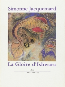 La gloire d'Ishwara - SimonneJacquemard