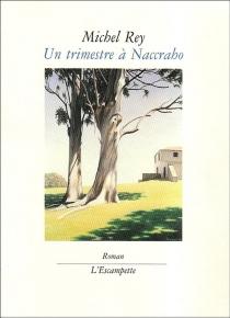 Un trimestre à Naccraho - MichelRey