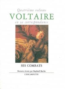 Voltaire en sa correspondance | Volume 4 - Voltaire