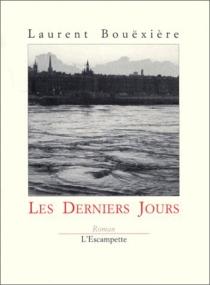 Les derniers jours - LaurentBoüexière