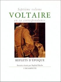 Voltaire en sa correspondance - Voltaire
