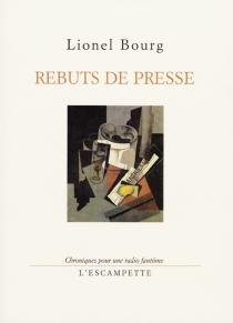 Rebuts de presse : chroniques pour une radio fantôme - LionelBourg