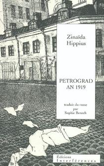 Petrograd an 1919| Suivi de Lettre aux écrivains du monde - Zinaida NikolaevnaGippius