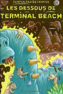 Les dessous de Terminal Beach - FraizeJampur