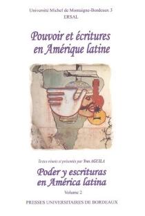 Poder y escrituras en América latina| Pouvoir et écritures en Amérique latine -