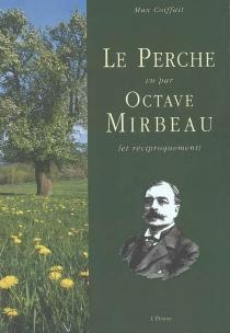 Le Perche vu par Octave Mirbeau (et réciproquement) - MaxCoiffait