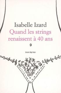 Quand les strings renaissent à 40 ans - IsabelleIzard