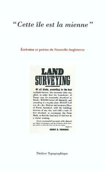 Cette île est la mienne : écrivains et poètes de Nouvelle-Angleterre -