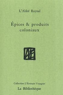 Epices et produits coloniaux - Guillaume-ThomasRaynal