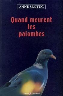 Quand meurent les palombes - AnneSentuc