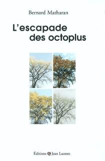 L'escapade des octoplus - BernardMatharan