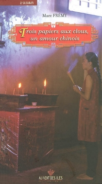 Trois papiers aux clous, un amour chinois - MarcFrémy