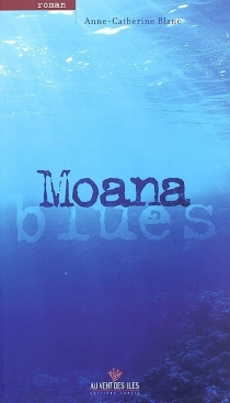 Moana blues - Anne-Catherine Blanc
