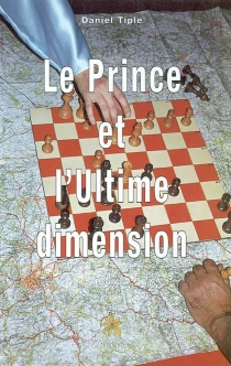 Le prince et l'ultime dimension - Daniel Tiple