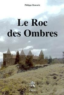 Le roc des ombres - PhilippeRoucarie