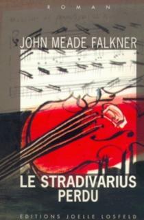 Le Stradivarius perdu - John MeadeFalkner