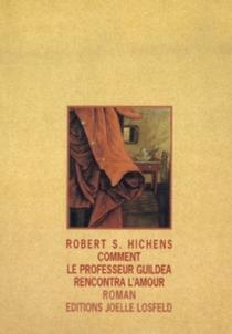 Comment le professor Guildea rencontra l'amour - Robert SmytheHichens