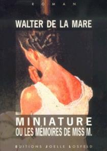 Miniature ou Les mémoires de Miss M. - WalterDe La Mare