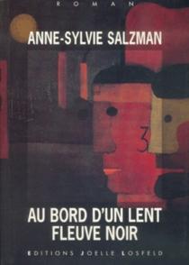 Au bord d'un lent fleuve noir - Anne-SylvieSalzman