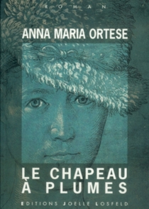 Le chapeau à plumes - Anna MariaOrtese