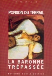 La baronne trépassée - Pierre Alexis dePonson du Terrail