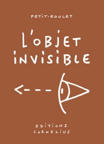 L'objet invisible - PhilippePetit-Roulet