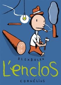 L'enclos - BlexBolex