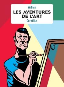 Les aventures de l'art - Willem
