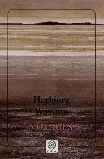 Voyages : quatre récits - HerbjorgWassmo