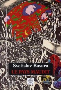 Le pays maudit - SvetislavBasara