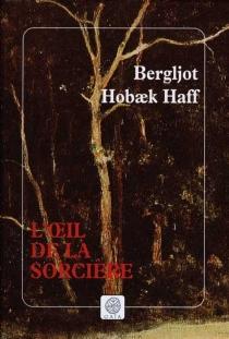 L'oeil de la sorcière - Bergljot HobaekHaff