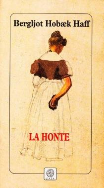 La honte - Bergljot HobaekHaff