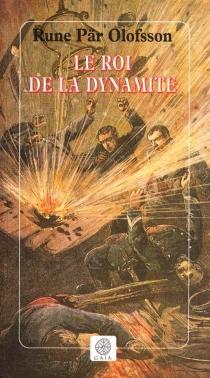 Le roi de la dynamite - Rune PärOlofsson