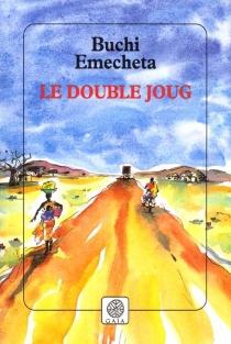Double joug - BuchiEmecheta