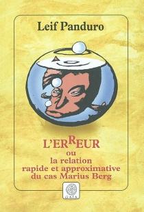 L'erreur ou La relation rapide et approximative du cas Marius Berg - LeifPanduro