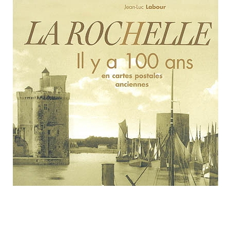 la rochelle il y a cent ans en cartes postales anciennes histoire de france espace. Black Bedroom Furniture Sets. Home Design Ideas