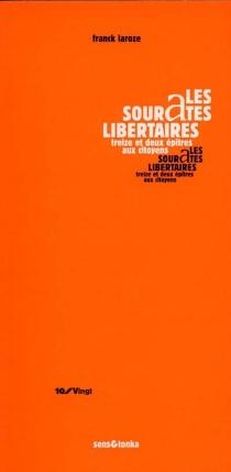 Les sourates libertaires : treize et deux épîtres aux citoyens - FranckLaroze
