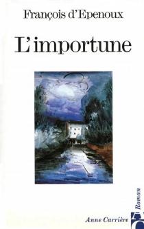 L'importune - François d'Epenoux