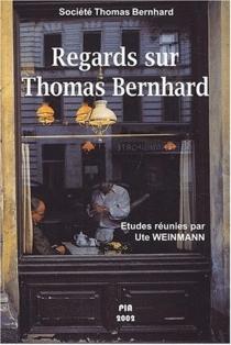 Regards sur Thomas Bernhard - UteWeinmann